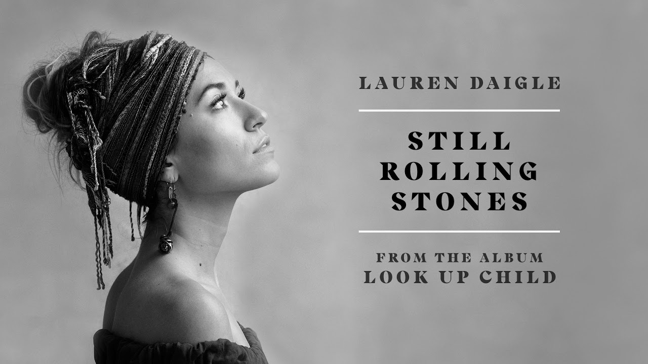 Lauren Daigle Releases New Song Still Rolling Stones