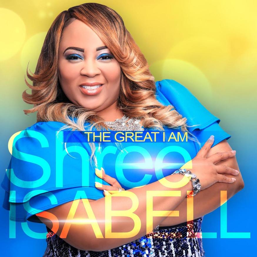 "SHREE ISABELL Set To Release ""The Great I Am"" Single Produced by AyRon Lewis"