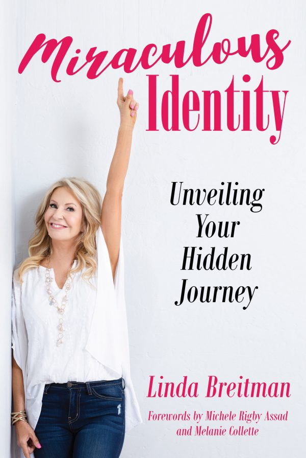 Linda Breitman to release Miraculous Identity, soul healing book, for our anxiety ridden culture