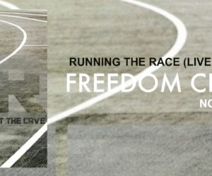 New Freedom Church B-Side Single - Running The Race (Live at The Cave)