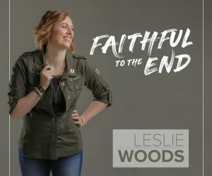 Leslie Woods 'Faithful to the End' Releases Today on iTunes