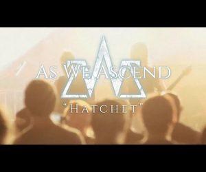 Video: As We Ascend - Hatchet