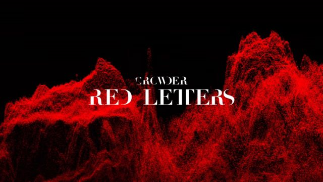 Crowder Releases 2 New Singles RED LETTERS / WILDFIRE - New Album Coming Soon