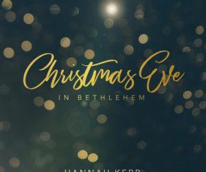 Hannah Kerr Releases New Christmas LP, CHRISTMAS EVE IN BETHLEHEM, Oct. 19