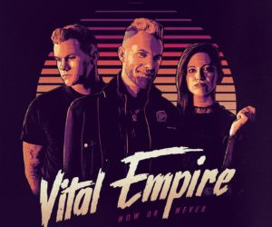 Vital Empire Explodes onto Music Scene with Now or Never