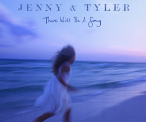 Jenny & Tyler Set To Release There Will Be A Song October 12