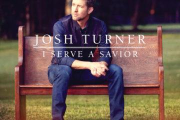 Josh Turner's Anticipated Album I Serve A Savior is Available Now