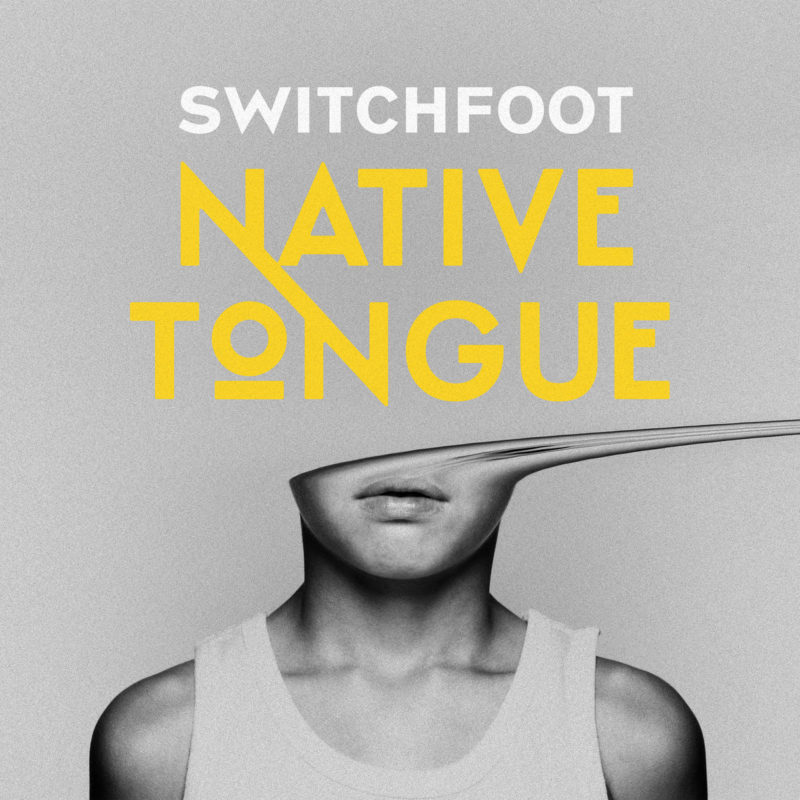 SWITCHFOOT Announce New Album and North American Tour - Switchfoot Speak Their Native Tongue On New Album