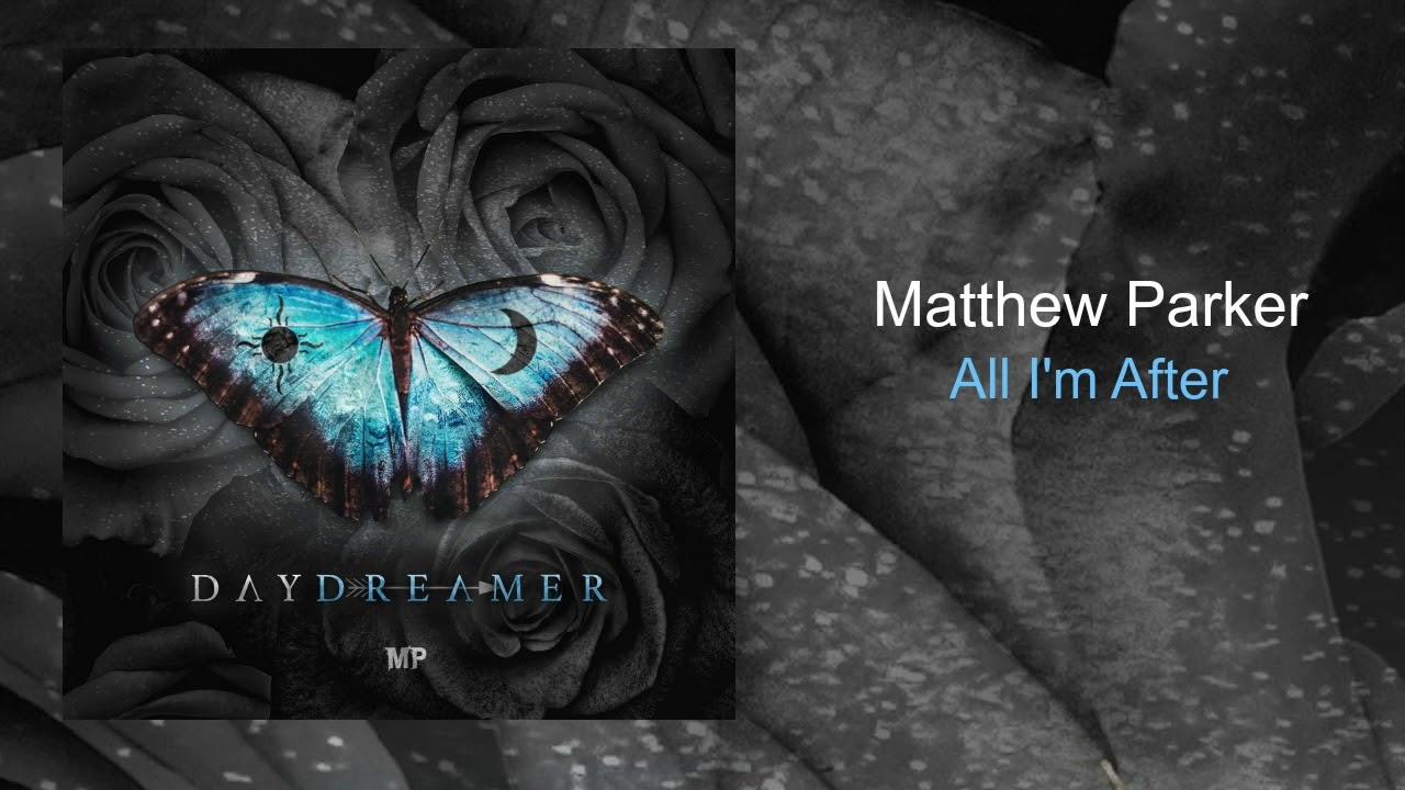 Audio: Matthew Parker - All I'm After