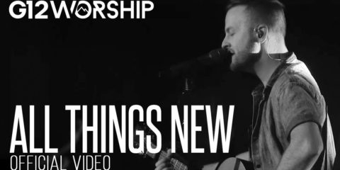 Video: G12 Worship - All Things New