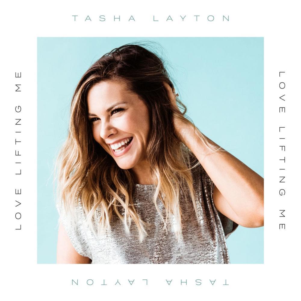 Lyric Video released for Tasha Layton's Love Lifting Me