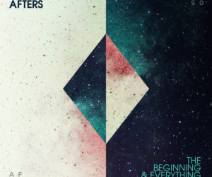 The Afters Celebrate And Give Glimpse Of Future With The Beginning and Everything After