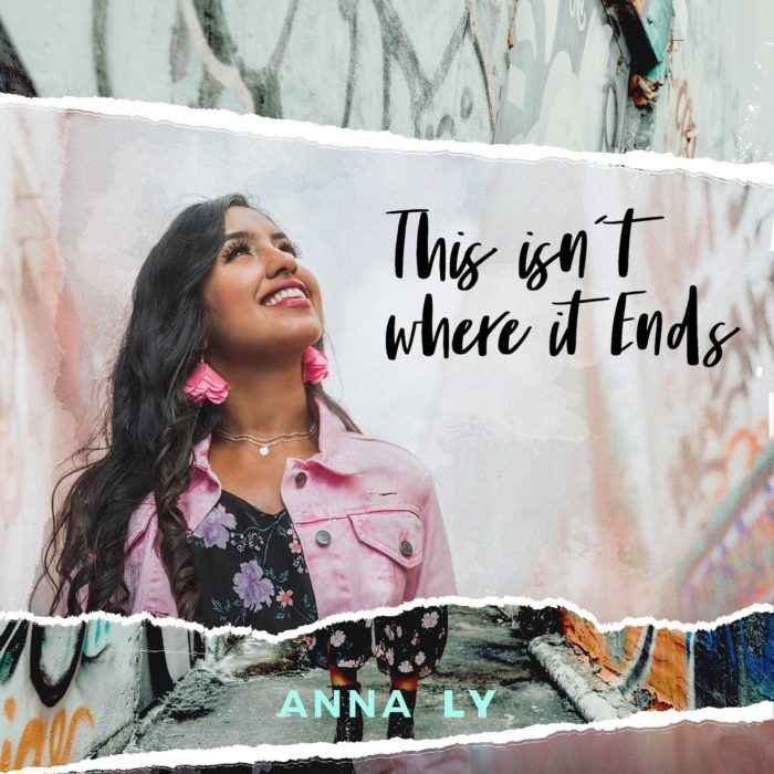 "Latina Singer Anna Ly Unveils Brand New Single, ""This Isn't Where It Ends"""
