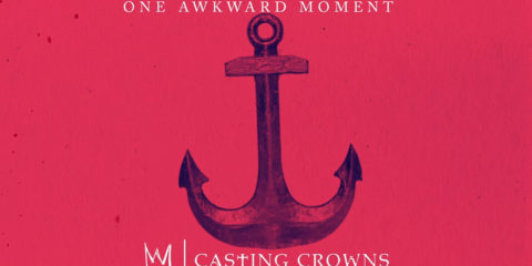 Audio: Casting Crowns – One Awkward Moment