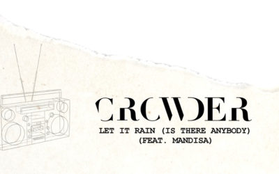 Lyric Video: Crowder - Let It Rain (Is There Anybody) ft. Mandisa