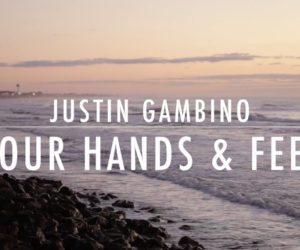 Video: Justin Gambino - Your Hands & Feet
