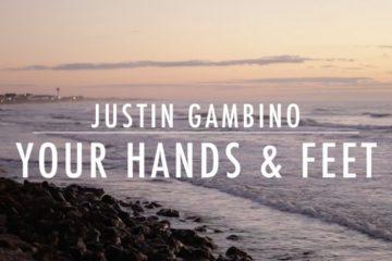 Video: Justin Gambino - Your Hands & Feet