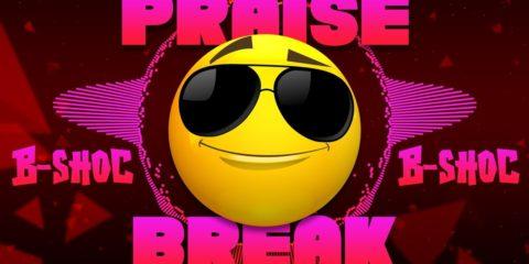 B-Shoc Encourages us all to take a Praise Break