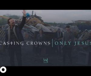 Video: Casting Crowns - Only Jesus