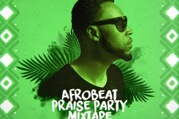 DJ Kelechi Releases Free Afrobeat Praise Party Volume 4 Mixtape