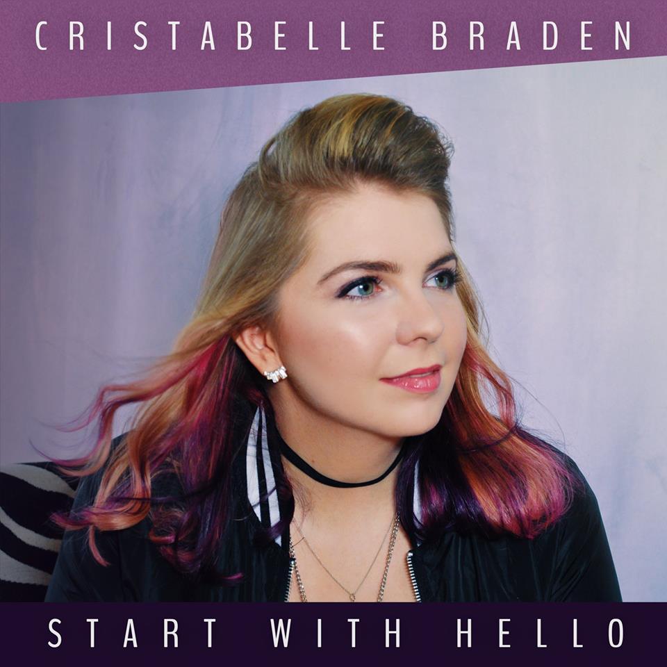 Cristabelle Braden Releases Start With Hello Album