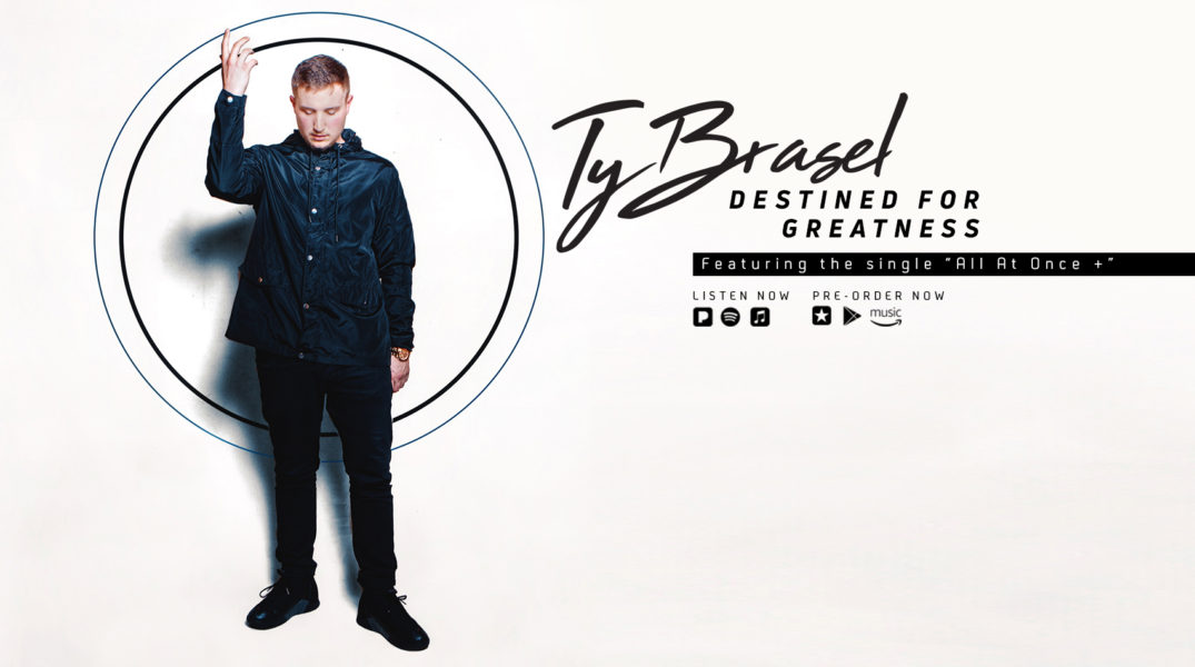 "Ty Brasel Makes IVAV Label Debut with Highly-Anticipated Album ""Destined for Greatness"" Set to Drop December 7, 2018"