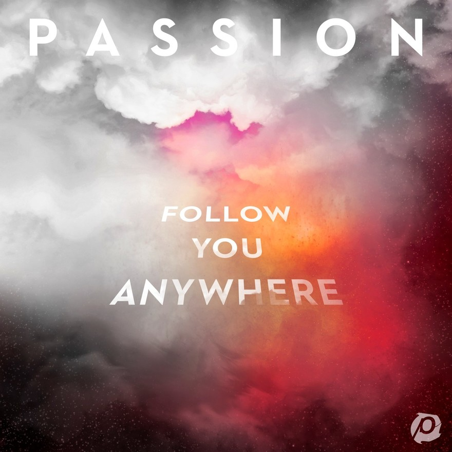 Passion's New Album Follow You Anywhere Out Now