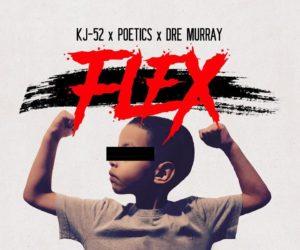 Audio: KJ-52, Dre Murray & Poetics Flex Their Muscles on new Track