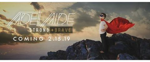 Adelaide Announces New Album Strong + Brave