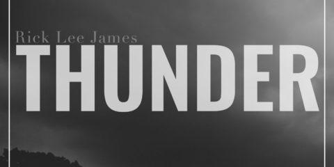 RICK LEE JAMES UNLEASHES 'THUNDER' FEBRUARY 8