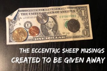 The Eccentric Sheep Musings: Created To Be Given Away