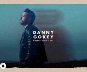 Audio: Danny Gokey Releases Haven't Seen It Yet Single