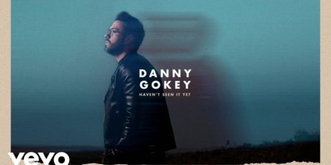 Audio: Danny Gokey Releases Haven't Seen It Yet Single