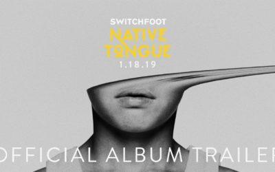 Switchfoot Native Tongue - Album Trailer
