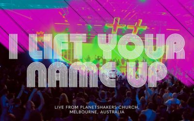 Video: Planetshakers - I Lift Your Name Up