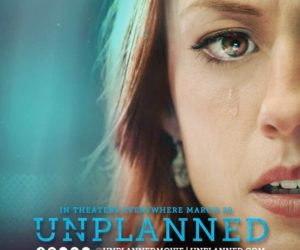 UNPLANNED Premieres In US Theaters March 29, 2019