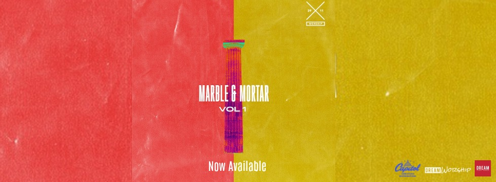 29:11 Worship Releases Marble & Mortar Vol. 1 On DREAM Worship