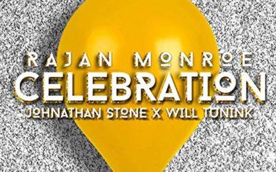 Join RaJan Monroe, Johnathan Stone & Will Tunink's Celebration