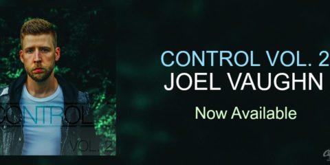 Joel Vaughn Releases Control Vol. 2 Today