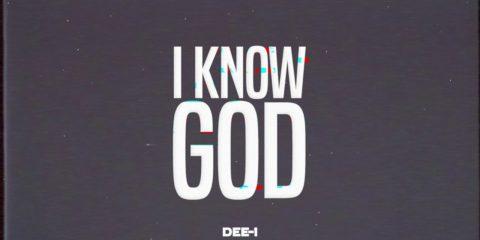 Dee-1 Releases I Know God Single