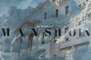 New Single: DJ Kideazy - Mansion Remix