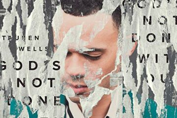 Tauren Wells Releases New Single - God's Not Done with You