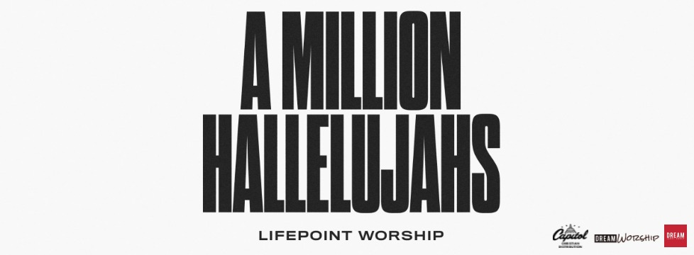 Lifepoint Worship Releases New Single A Million Hallelujahs