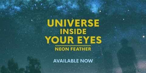 Neon Feather Releases Universe Inside Your Eyes Single