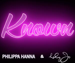Exclusive: Philippa Hanna & Lily-Jo Premiere Known Lyric Video