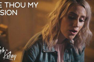 Video: Caleb + Kelsey - Be Thou My Vision