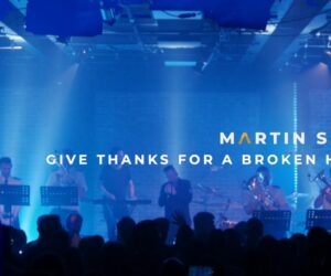 Live Video: Martin Smith - Give Thanks For A Broken Heart