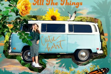 Caitie Hurst's All The Things Single Out Now