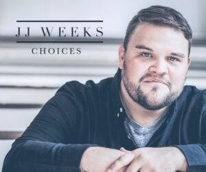 Lyric Video: JJ Weeks - Choices