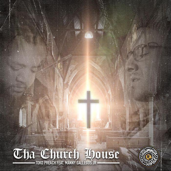 Video: Toko Preach - Tha Church House - ft. Manny Gallegos Jr.